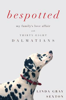 Bespotted: My Family's Love Affair with Thirty-Eight Dalmatians 1619023458 Book Cover