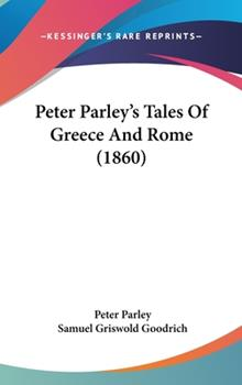 Hardcover Peter Parley's Tales of Greece and Rome Book