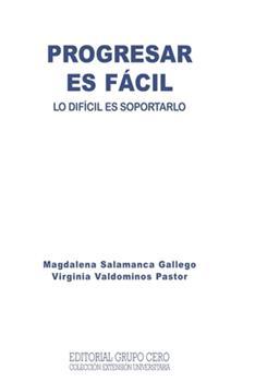 Paperback Progresar Es F?cil: lo dif?cil es soportarlo [Spanish] Book