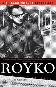 Royko: A Life in Print 1891620517 Book Cover