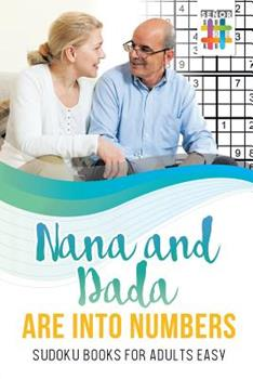 Paperback Nana and Dada Are Into Numbers - Sudoku Books for Adults Easy Book