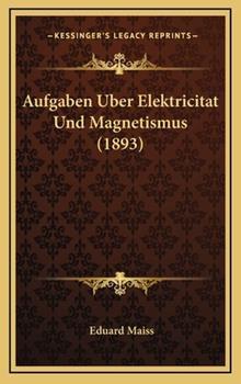 Hardcover Aufgaben Uber Elektricitat und Magnetismus Book