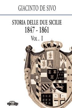 Paperback Storia delle Due Sicilie 1847-1861. Vol. 1 Book