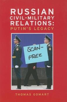 Paperback Russian Civil-Military Relations: Putin's Legacy Book