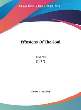 Hardcover Effusions of the Soul: Poems (1917) Book