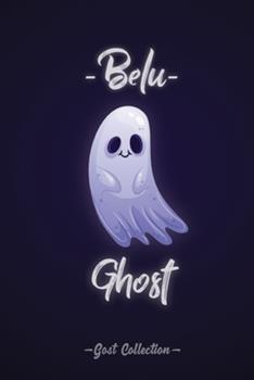 Paperback Ghost Notebook Belu : 3/6 of Ghost Collection Notebook, (6*9 in) with 120 Lined White Pages Book