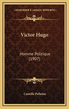 Hardcover Victor Hugo : Homme Politique (1907) Book