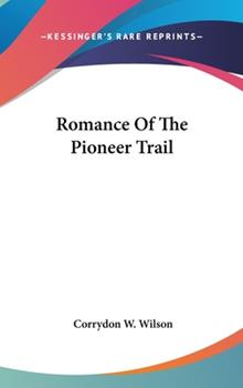 Hardcover Romance of the Pioneer Trail Book