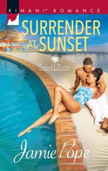 Surrender At Sunset - Book #1 of the Tropical Destiny