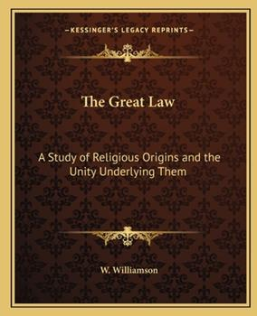 Paperback The Great Law: A Study of Religious Origins and the Unity Underlying Them Book