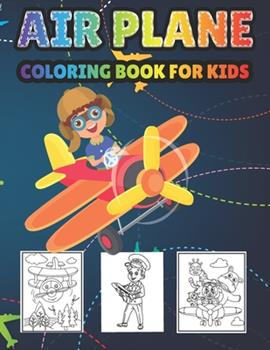 Paperback Airplane Coloring Book For Kids: Wonderful 40+ Airplane coloring pages for hours of fun and relaxation - Makes a perfect New Year gift or Airplane lov Book