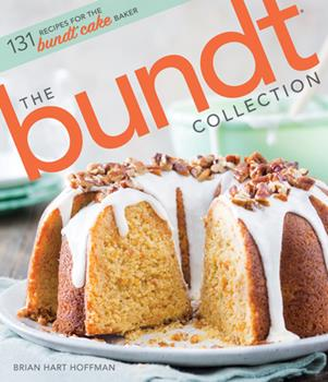 Hardcover The Bundt Collection : Over 128 Recipes for the Bundt Cake Enthusiast Book