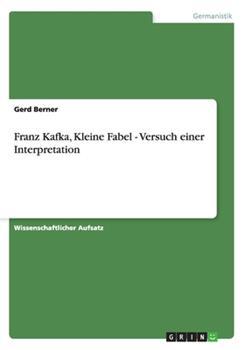 Paperback Franz Kafka, Kleine Fabel - Versuch Einer Interpretation [German] Book