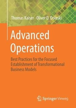Paperback Advanced Operations: Best Practices for the Focused Establishment of Transformational Business Models Book