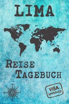 Paperback Lima Reise Tagebuch : Notizbuch 120 Seiten DIN A5 - St�dtereise Urlaubsplaner Reisetagebuch Abschiedsgeschenk Stadt Reise [German] Book