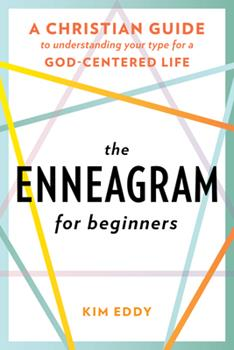 Paperback The Enneagram for Beginners: A Christian Guide to Understanding Your Type for a God-Centered Life Book
