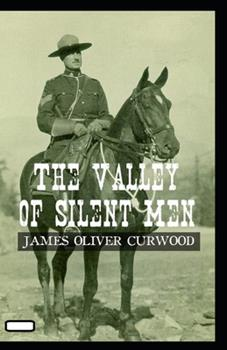 Paperback The Valley of Silent Men annotated Book