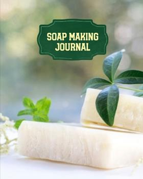 Paperback Soap Making Journal : Write & Record Your Recipes Notebook Book