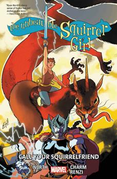 The Unbeatable Squirrel Girl, Vol. 11: Call Your Squirrelfriends - Book #11 of the Unbeatable Squirrel Girl