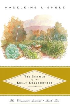 The Summer of the Great-Grandmother (Crosswicks Journal, Book 2) 006254506X Book Cover
