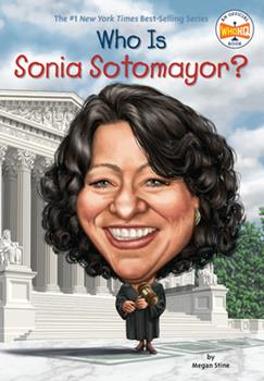 Who Is Sonia Sotomayor? - Book  of the Who Was/Is...?