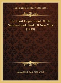 Hardcover The Trust Department of the National Park Bank of New York Book