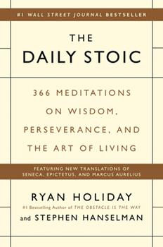 The Daily Stoic: 366 Meditations on Wisdom, Perseverance, and the Art of Living 0735211736 Book Cover
