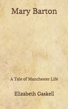 Paperback Mary Barton: A Tale of Manchester Life (Aberdeen Classics Collection) Book