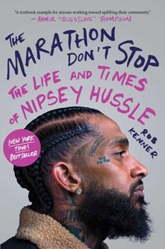 Hardcover The Marathon Don't Stop: The Life and Times of Nipsey Hussle Book