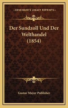 Hardcover Der Sundzoll und der Welthandel Book