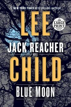 Paperback Blue Moon: A Jack Reacher Novel [Large Print] Book