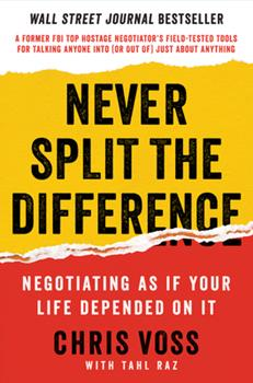 Hardcover Never Split the Difference: Negotiating as If Your Life Depended on It Book
