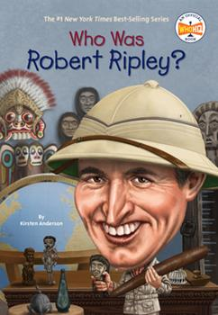 Who Was Robert Ripley? - Book  of the Who Was/Is...?