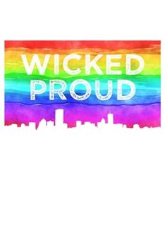 Paperback Wicked Proud Boston LGBTQ Notebook: Blank Lined Journal (Best LGBTQ Gift): 6 x 9 inches // 120 Lined Blank Pages // College Ruled Book