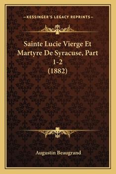 Paperback Sainte Lucie Vierge et Martyre de Syracuse, Part 1-2 Book