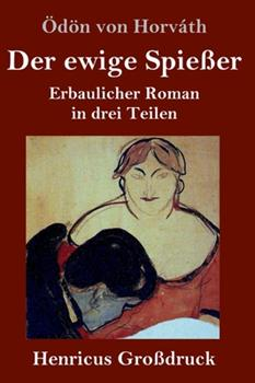 Hardcover Der ewige Spie?er (Gro?druck): Erbaulicher Roman in drei Teilen [German] Book