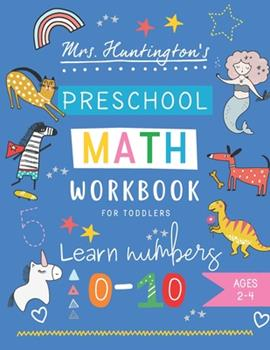 Paperback Preschool Math Workbook for Toddlers Learn Numbers 0-10: Counting, Number Tracing, Math Puzzles & Activities, Addition & Subtraction for Kindergarten Book