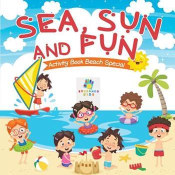Paperback Sea, Sun and Fun Activity Book Beach Special Book