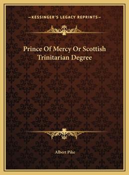 Hardcover Prince Of Mercy Or Scottish Trinitarian Degree Book