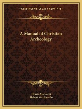 Paperback A Manual of Christian Archeology Book