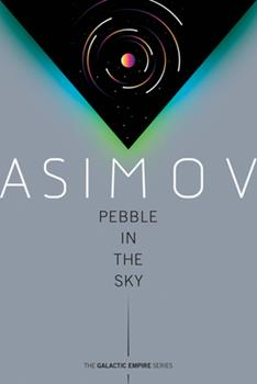 Pebble in the Sky - Book #10 of the Foundation Universe