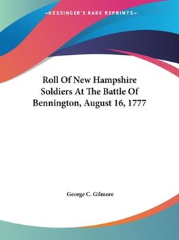 Paperback Roll Of New Hampshire Soldiers At The Battle Of Bennington, August 16, 1777 Book