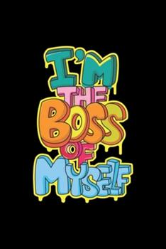 Paperback I'm the Boss of Myself : Blank Lined Notebook Journal for Work, School, Office - 6x9 110 Page Book