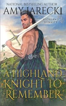 A Highland Knight to Remember - Book #3 of the Highland Dynasty