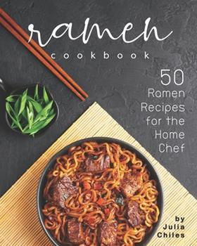 Paperback Ramen Cookbook: 50 Ramen Recipes for the Home Chef Book