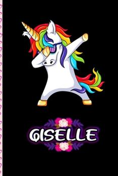 Paperback Giselle - Dabbing Unicorn Personalized Named Notebook : Personalized Dabbing Unicorn Notebook for Girls Who Love Unicorns - Cute Rainbow Unicorn, Cute Rainbow Unicorn for Kids, School, Students and Teachers Gift (Wide Ruled 6 X 9, 120 Pages) Book