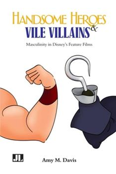 Paperback Handsome Heroes and Vile Villains: Men in Disney's Feature Animation Book
