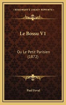 Hardcover Le Bossu V1 : Ou le Petit Parisien (1872) Book