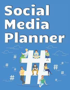 Paperback Social Media Planner : Digital Marketing Planner for Business Social Media Planner Advert Planner and Social Media Analysis the Workbook to Help You Organize and Plan Your Social Media, Content and Paid Advertising,8. 5 X11 ,100 Pages Book