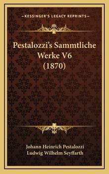 Hardcover Pestalozzi's Sammtliche Werke V6 Book
